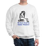 No Stinkin' Windows! Sweatshirt