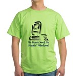 No Stinkin' Windows! Green T-Shirt
