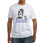 No Stinkin' Windows! Fitted T-Shirt