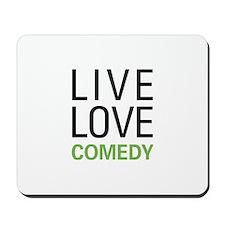 Live Love Comedy Mousepad