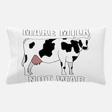 Make Milk Not War Pillow Case