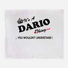 DARIO thing, you wouldn't understand Throw Blanket
