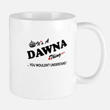 DAWNA thing, you wouldn't understand Mugs