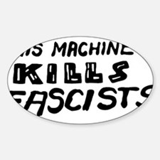 This Machine Kills Fascists Decal