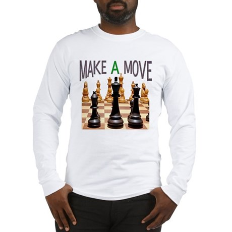 MAKE A MOVE CHESS 1 Long Sleeve T-Shirt