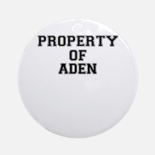 Property of ADEN Round Ornament