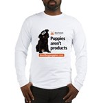 Puppies Arent' Products Long Sleeve T-Shirt