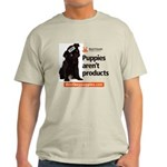 Puppies Aren't Products Light T-Shirt