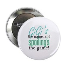 "GiGi's the Name, and Spoiling's the Game! 2.25"" Bu"