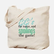 GiGi's the Name, and Spoiling's the Game! Tote Bag
