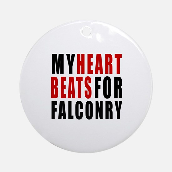 My Hear Beats For Falconry Round Ornament