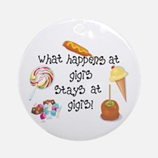What Happens at Gigi's... Ornament (Round)