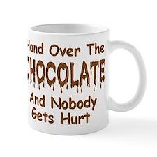 """""""Hand Over the Chocolate"""" Mug"""
