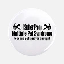 "Multiple Pet Syndrome 3.5"" Button"