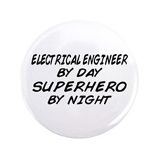 """EE by Day Superhero by Night 3.5"""" Button"""