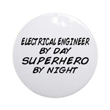 EE by Day Superhero by Night Ornament (Round)