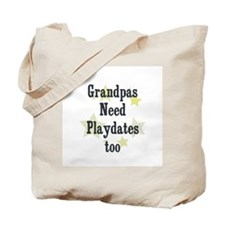 Grandpas Need Playdates too Tote Bag