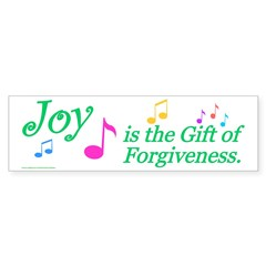 Joy is the Gift of Forgiveness Bumper Bumper Sticker