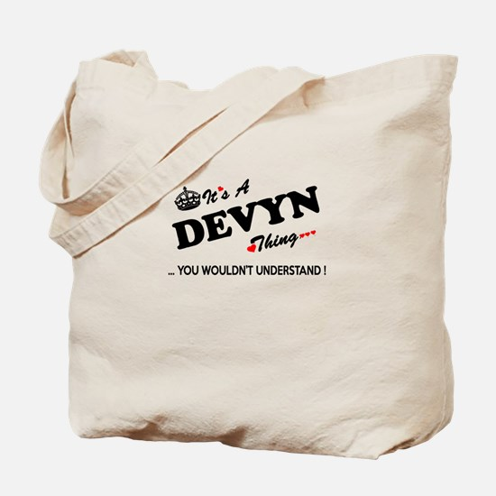 DEVYN thing, you wouldn't understand Tote Bag