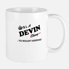 DEVIN thing, you wouldn't understand Mugs