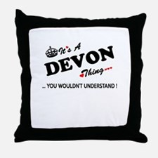 DEVON thing, you wouldn't understand Throw Pillow
