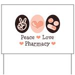 Peace Love Pharmacy Pharmacist Yard Sign