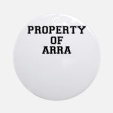Property of ARRA Round Ornament