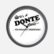 DONTE thing, you wouldn't understand Wall Clock