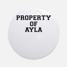 Property of AYLA Round Ornament