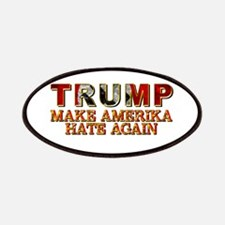 TRUMP - MAKE AMERIKA HATE AGAIN Patch