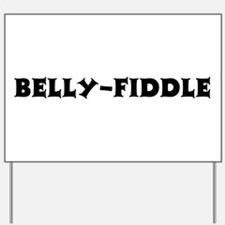 Belly-Fiddle Yard Sign