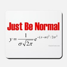 Be Normal Mousepad