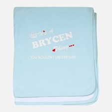 BRYCEN thing, you wouldn't understand baby blanket