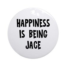 Happiness is being Jace Ornament (Round)