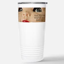 Cute Bad day Travel Mug