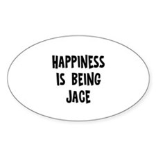 Happiness is being Jace Oval Decal