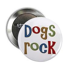 "Dogs Rock Dog Lover Breeder Owner 2.25"" Button (10"