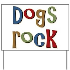 Dogs Rock Dog Lover Breeder Owner Yard Sign