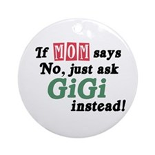 Just Ask GiGi! Ornament (Round)