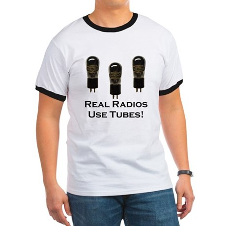 Real Radios Use Tubes! Ringer T
