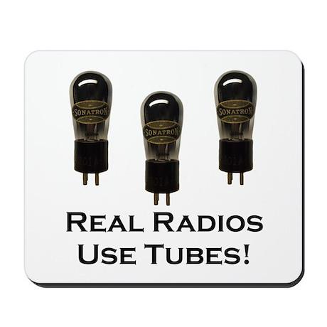 Real Radios Use Tubes! Mousepad