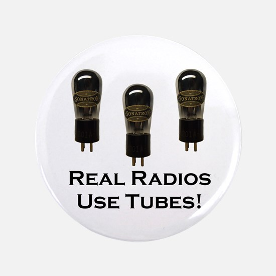 """Real Radios Use Tubes! 3.5"""" Button"""