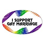 I SUPPORT GAY MARRIAGE Oval Sticker