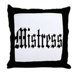MISTRESS Throw Pillow