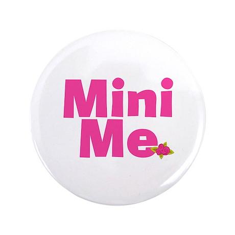 "Cool Me/Mini Me Matching 3.5"" Button"