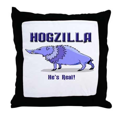 HOGZILLA... He's Real Throw Pillow