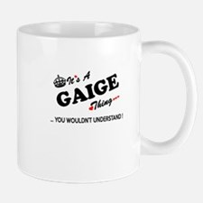 GAIGE thing, you wouldn't understand Mugs