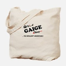 GAIGE thing, you wouldn't understand Tote Bag
