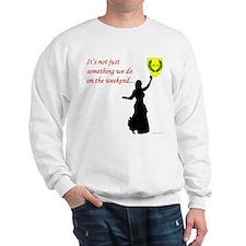 Not Just Belly Dancing Sweatshirt