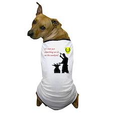 Not just Blacksmithing Dog T-Shirt